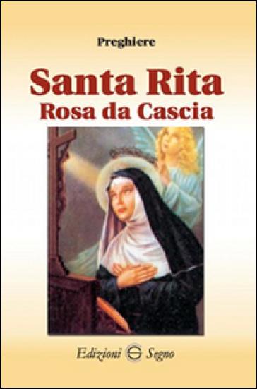 Santa Rita rosa da Cascia preghiere - V. Ben   Rochesterscifianimecon.com