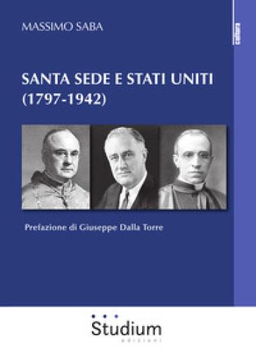 Santa Sede e Stati Uniti (1797-1942) - Massimo Saba |