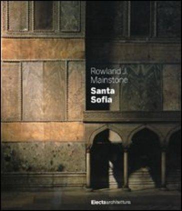 Santa Sofia - Rowland J. Mainstone | Thecosgala.com