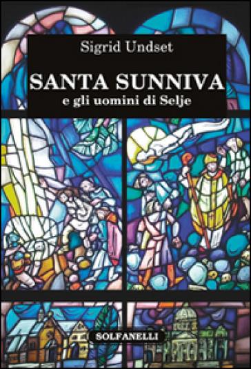 Santa Sunniva e gli uomini di Selje - Sigrid Undset |