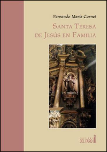 Santa Teresa de Jesus en familia - Fernand M. Cornet |