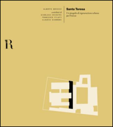 Santa Teresa. Un progetto di rigenerazione urbana per Firenze - Alberto Breschi pdf epub