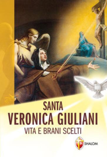Santa Veronica Giuliani. Vita e brani scelti - Chiara G. Cremaschi |