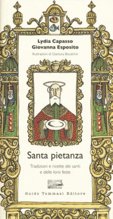 Santa pietanza. Tradizioni e ricette dei santi e delle loro feste - Lydia Capasso | Thecosgala.com