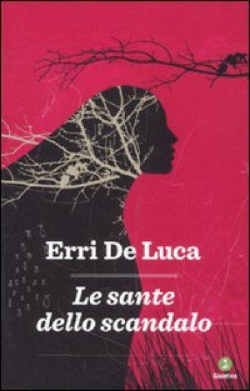 Sante dello scandalo (Le) - Erri De Luca pdf epub