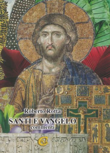 Santi e vangelo. Commenti - Roberto Rotta |