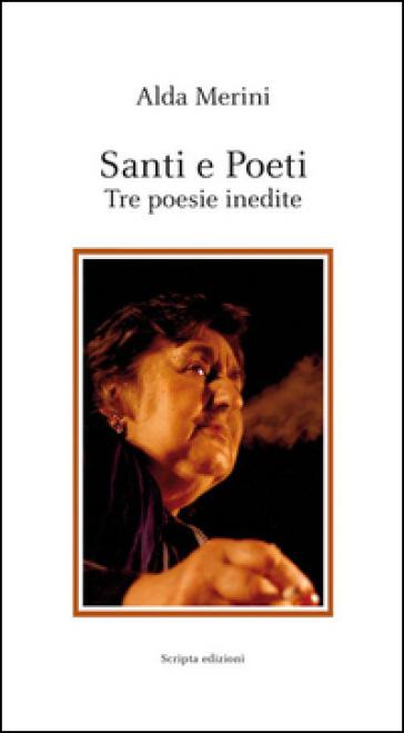 Santi e poeti. Tre poesie inedite - Alda Merini |