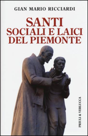 Santi sociali e laici del Piemonte - Gian Mario Ricciardi  