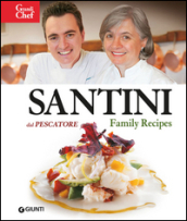 Santini. Dal Pescatore. Family Recipes