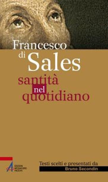 Santità nel quotidiano - Francesco di Sales (santo) |