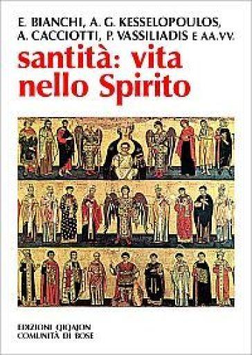 Santità: vita nello Spirito - P. Zillio  