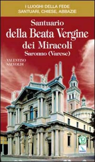 Santuario della Beata Vergine dei Miracoli - Valentino Salvoldi  