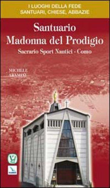 Santuario Madonna del Prodigio. Sacrario Sport Nautici Como - Michele Aramini |