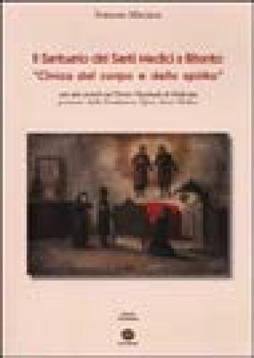 Il Santuario dei Santi Medici a Bitonto. «Clinica del corpo e dello spirito» - Stefano Milillo |