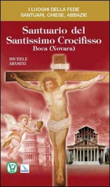 Santuario del Santissimo Crocifisso - Michele Aramini |