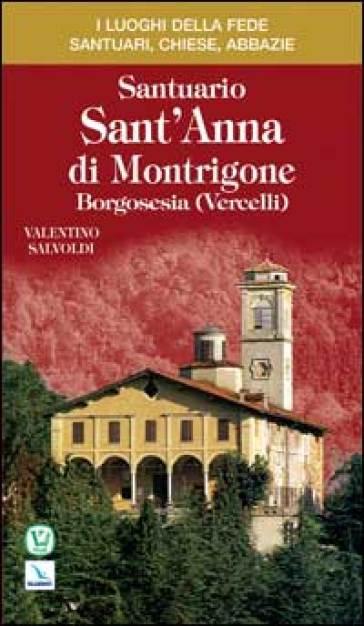 Santuario sant'Anna di Montrigone. Borgosesia (Vercelli) - Valentino Salvoldi  