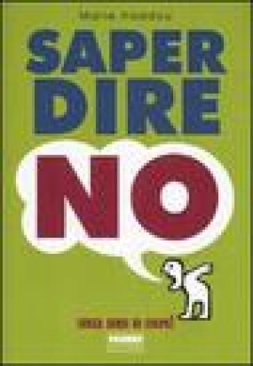 Saper dire no, senza sensi di colpa! - Marie Haddou  
