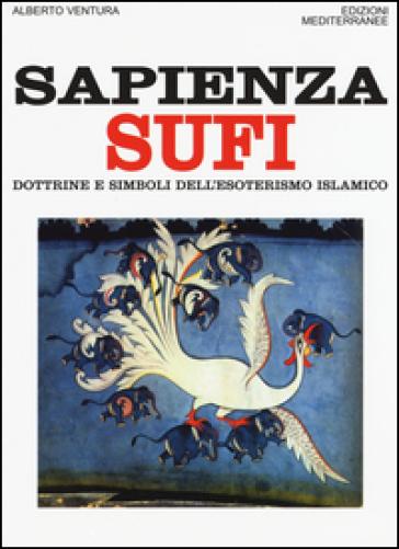 Sapienza sufi. Dottrine e simboli dell'esoterismo islamico - Alberto Ventura |