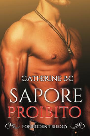 Sapore proibito - Catherine BC  
