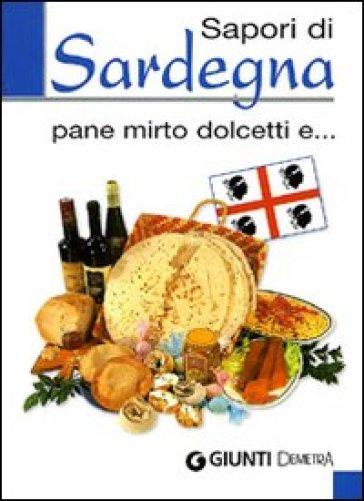 Sapori di Sardegna. Pane, mirto, dolcetti e...