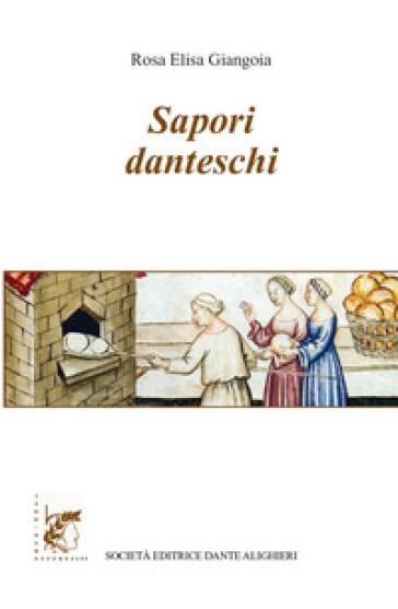 Sapori danteschi - Rosa Elisa Giangoia | Thecosgala.com