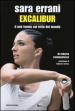 Sara Errani. Excalibur. Il mio tennis sul tetto del mondo. Copia autografata