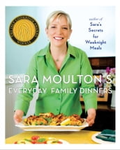Sara Moulton s Everyday Family Dinners
