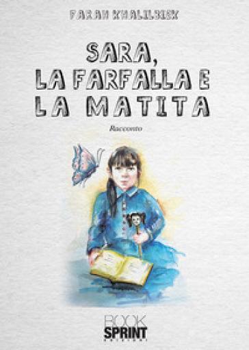 Sara, la farfalla e la matita - Farah Khalikbiek  