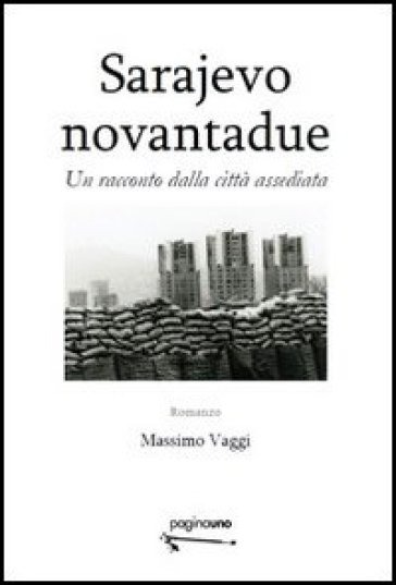 Sarajevo novantadue. Un racconto dalla città assediata - Massimo Vaggi | Kritjur.org