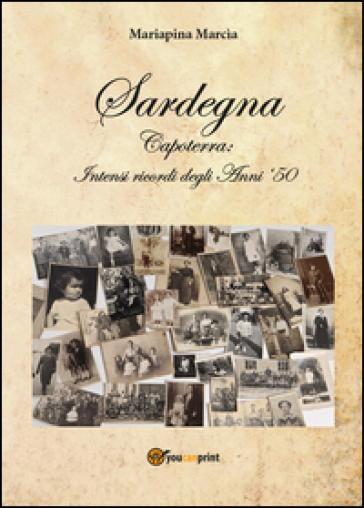 Sardegna. Capoterra: intensi ricordi degli anni '50 - Mariapina Marcia |