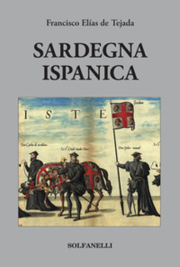 Sardegna ispanica - Francisco Elias Tejada | Kritjur.org