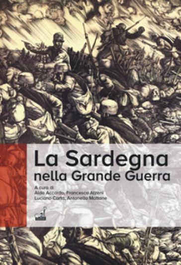 La Sardegna nella Grande Guerra - Aldo Accardo  