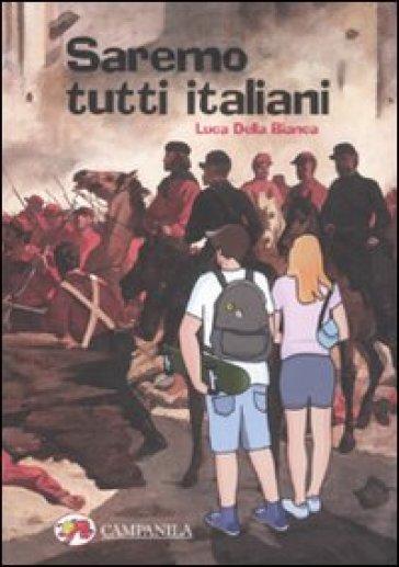 Saremo tutti italiani - Luca Della Bianca |