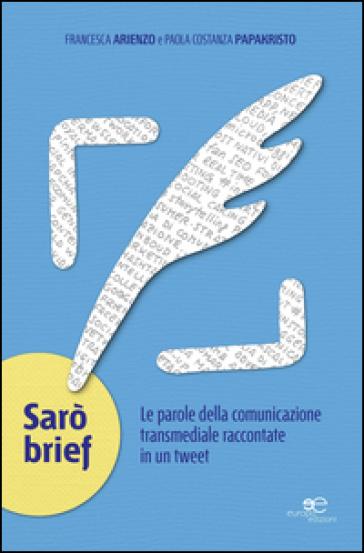 Sarò brief. Le parole della comunicazione transmediale raccontate in un tweet - Francesca Arienzo | Kritjur.org