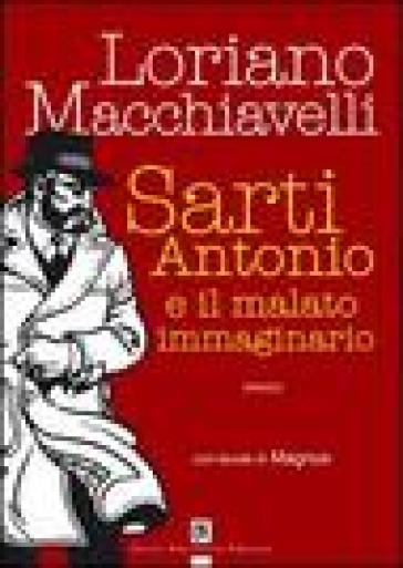 Sarti Antonio e il malato immaginario - Loriano Macchiavelli | Ericsfund.org