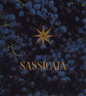 Sassicaia. The original supertuscan. Ediz. italiana e inglese