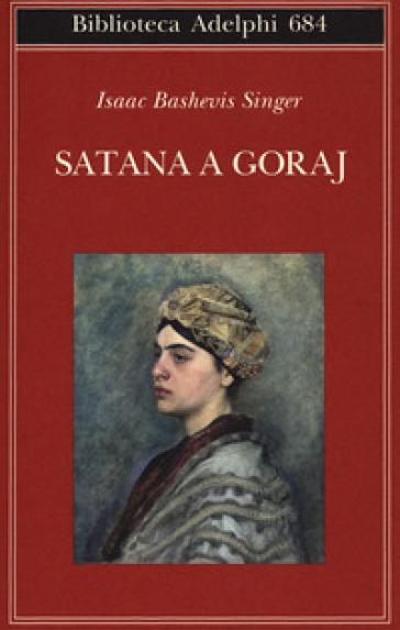 Satana a Goray - Isaac Bashevis Singer |