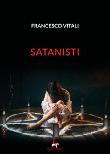 Satanisti - Francesco Vitali |
