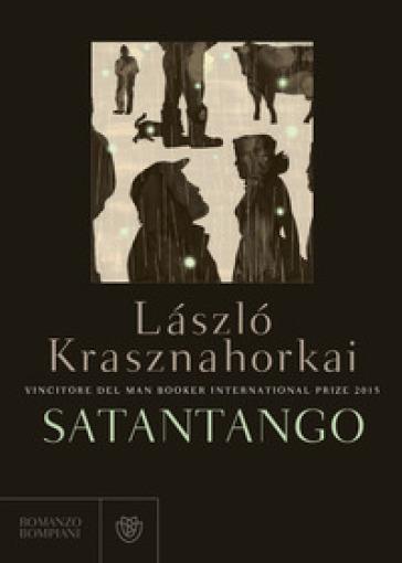 Satantango - Lazlo Krasznahorkai  