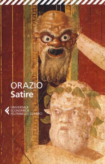 Satire. Testo latino a fronte - Quinto Orazio Flacco  