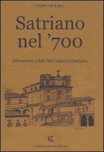 Satriano nel '700. Attraverso i dati del catasto onciario - Giulio De Loiro | Kritjur.org