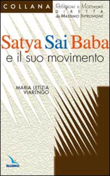 Satya Sai Baba e il suo movimento - Maria Letizia Viarengo |
