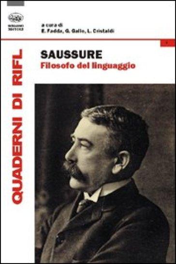 Saussure filosofo del linguaggio - E. Fadda |