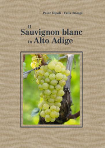 Il Sauvignon blanc in Alto Adige - Peter Dipoli |