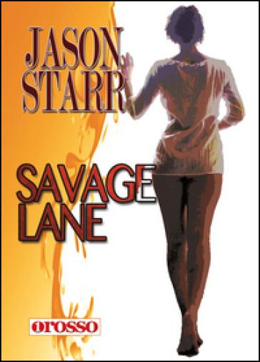 Savage lane - Jason Starr |