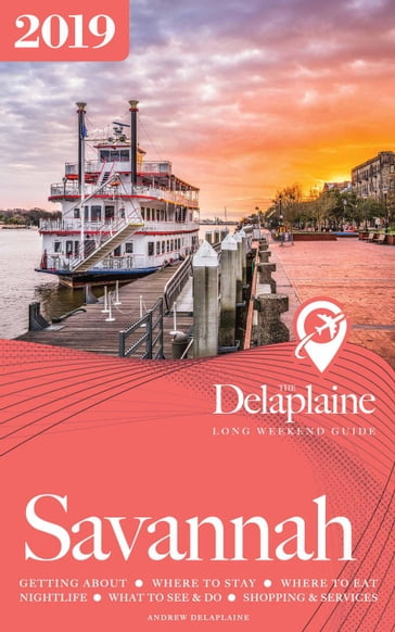 Savannah - The Delaplaine 2019 Long Weekend Guide