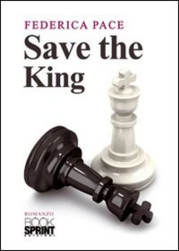 Save the king - Federica Pace  