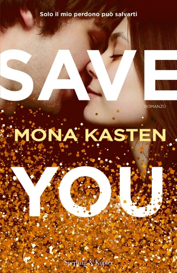 Save you. Ediz. italiana - Mona Kasten | Ericsfund.org