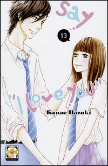 Say «I love you». 13. - Kanae Hazuki |