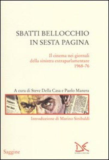Sbatti Bellocchio in sesta pagina. Il cinema nei giornali della sinistra extraparlamentare 1968-76 - S. Della Casa pdf epub